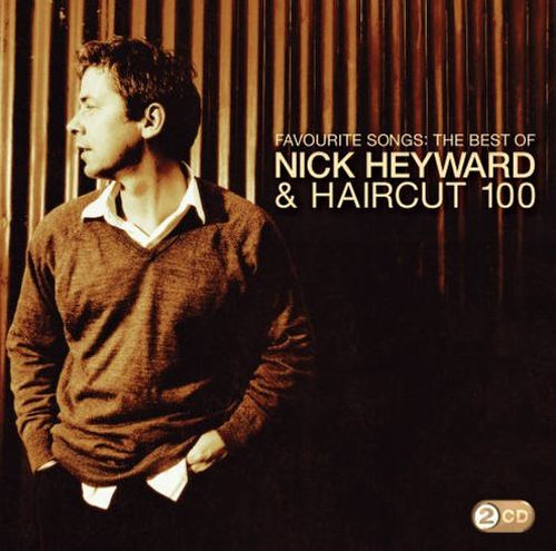 Nick Heyward Haircut 100 Favourite Songsthe Best Of Nick Heyward