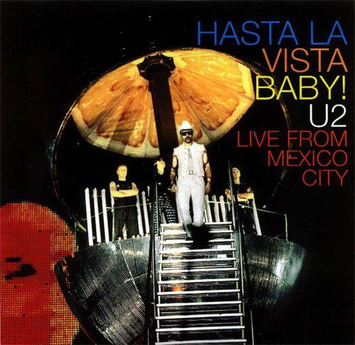 U2 - Hasta la Vista Baby! U2 Live From Mexico City [Fan Club