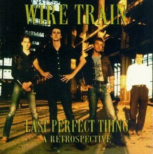 Wire Train - Last Perfect Thing: A Retrospective (CD) - Amoeba Music