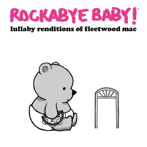 Rockabye Baby Lullaby Renditions Of Fleetwood Mac