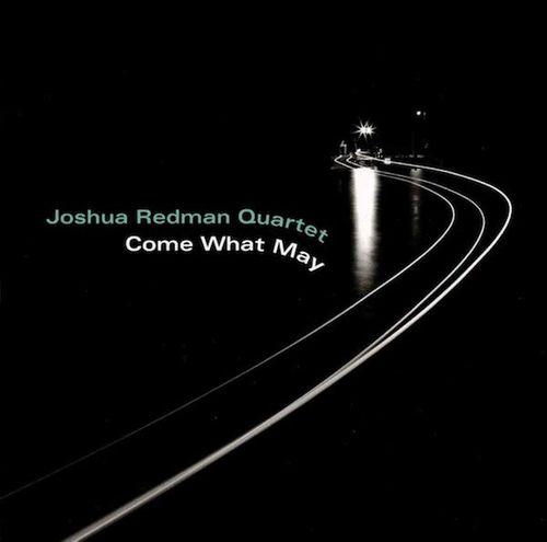 Joshua Redman Come What May Cd Amoeba Music