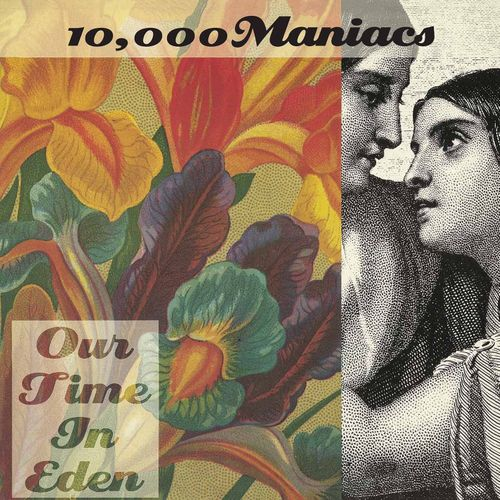 10 000 Maniacs Our Time In Eden 180 Gram Vinyl Vinyl