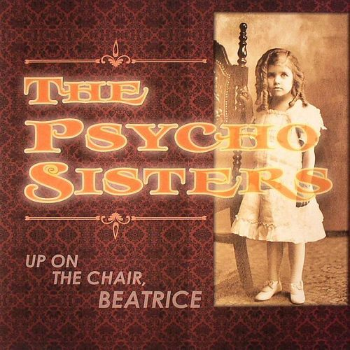 The Psycho Sisters Up On The Chair Beatrice Vinyl Lp