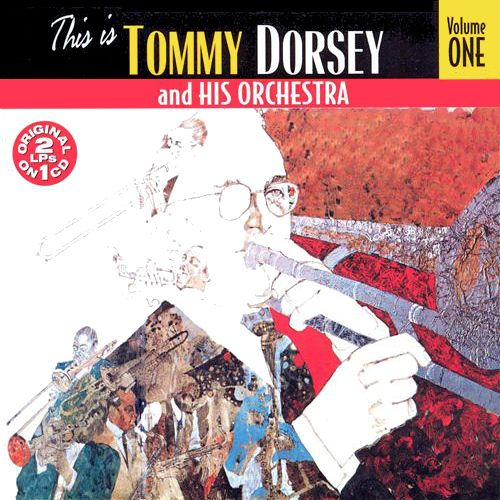 Tommy Dorsey Amp His Orchestra This Is Tommy Dorsey And