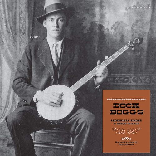 Dock Boggs Legendary Singer Amp Banjo Player Vinyl Lp