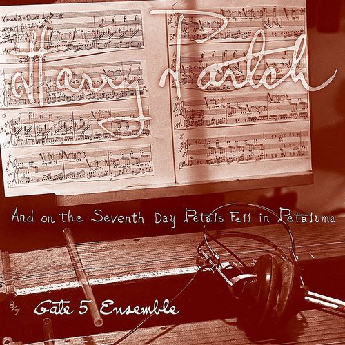 Harry Partch Gate 5 Ensemble And On The Seventh Day