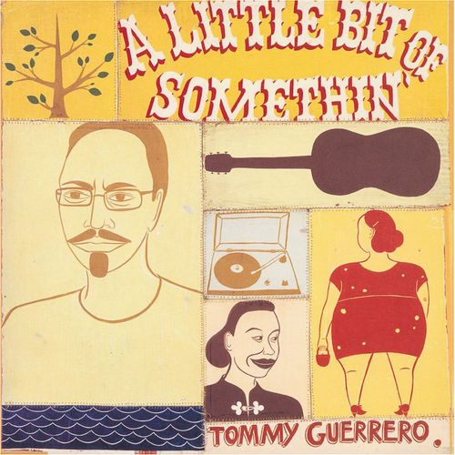 Tommy Guerrero A Little Bit Of Somethin Vinyl Lp
