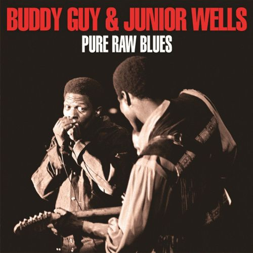 The Blues Is Alive And Well Buddy Guy: Buddy Guy, Junior Wells