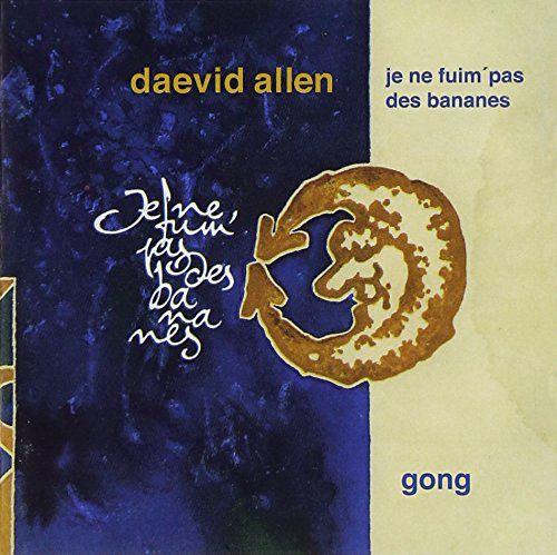Daevid Allen Gong Je Ne Fuim Pas Des Bananes Cd