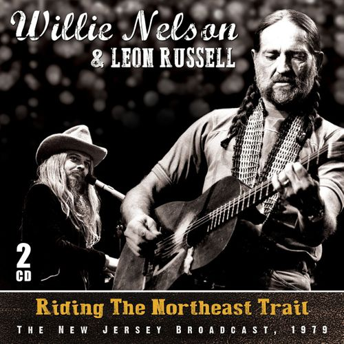 Willie Nelson Leon Russell Riding The Northeast Trail