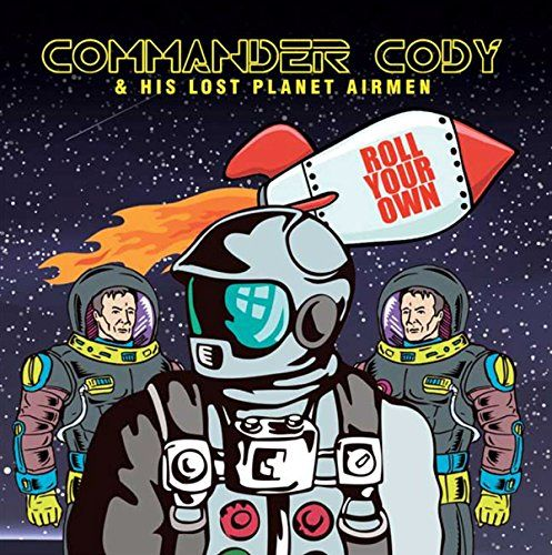 Commander Cody Amp His Lost Planet Airmen Roll Your Own