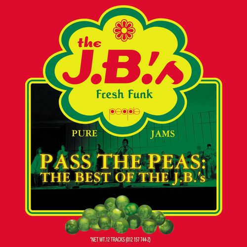 The J B S Pass The Peas The Best Of The J B S Cd