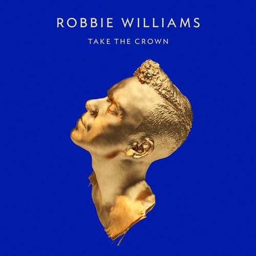 Robbie Williams Take The Crown Deluxe Edition Vinyl