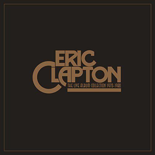 Eric Clapton The Live Album Collection 1970 1980 Box