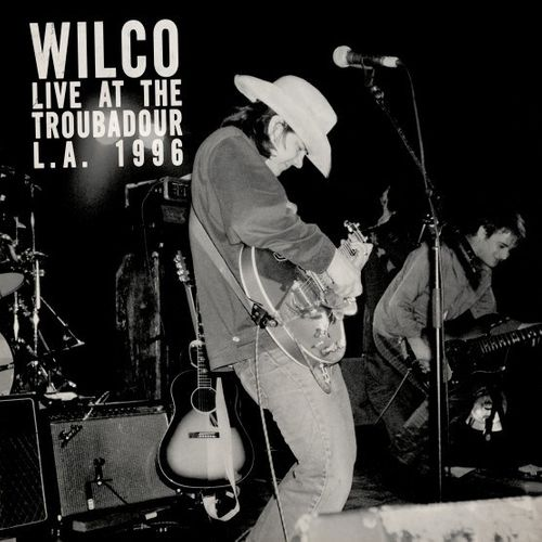 Wilco Live At The Troubadour L A 1996 Record Store Day
