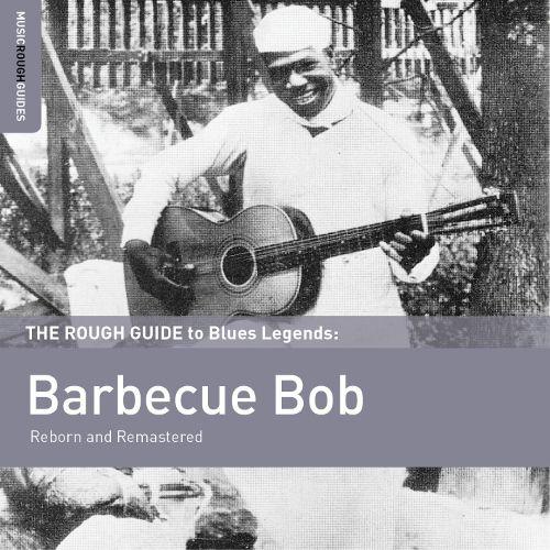 Barbecue Bob Rough Guide To Blues Legends Barbecue Bob