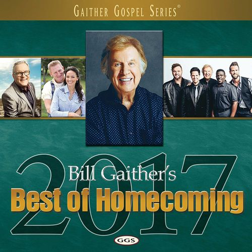 Various Artists Bill Gaither S Best Of Homecoming 2017