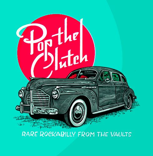 Various Artists Pop The Clutch Rare Rockabilly From The