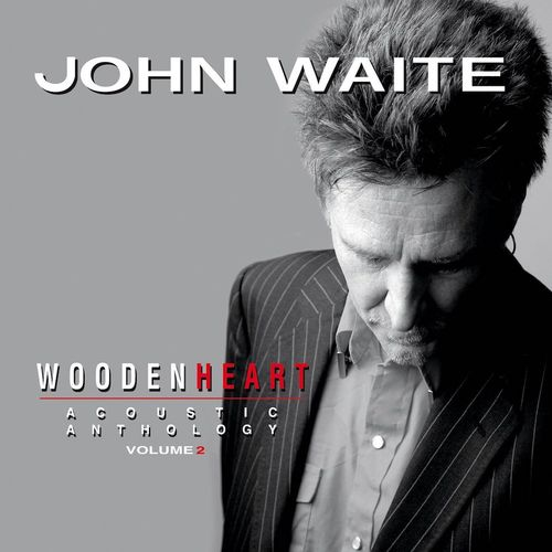 John Waite Wooden Heart Acoustic Anthology Vol 2 Cd