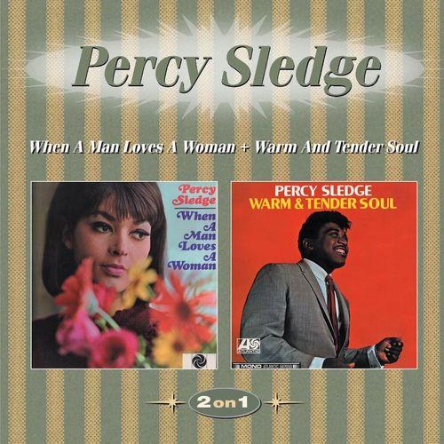 Percy Sledge When A Man Loves A Woman Warm Amp Tender