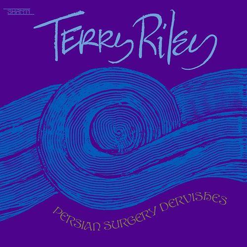 Terry Riley Persian Surgery Dervishes Vinyl Lp