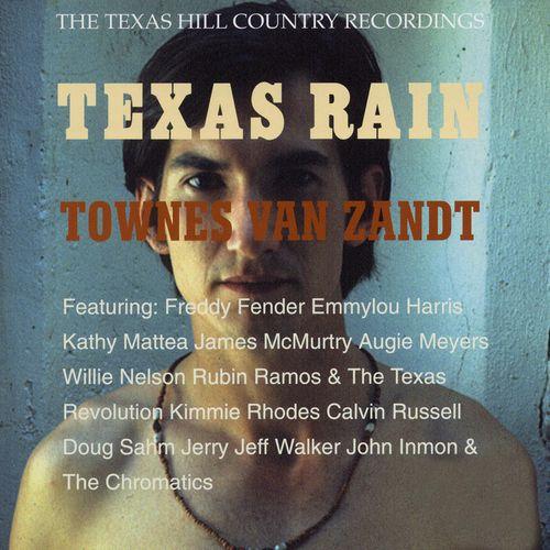 Townes Van Zandt Texas Rain The Texas Hill Country