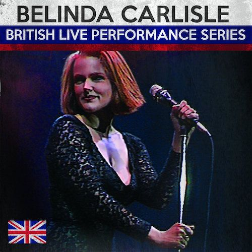 Belinda Carlisle Bristish Live Performance Series Cd