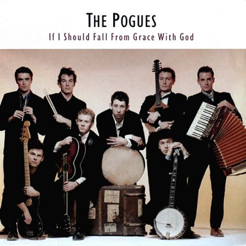 The Pogues If I Should Fall From Grace With God 180