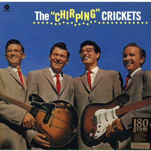Buddy Holly Amp The Crickets The Quot Chirping Quot Crickets 180