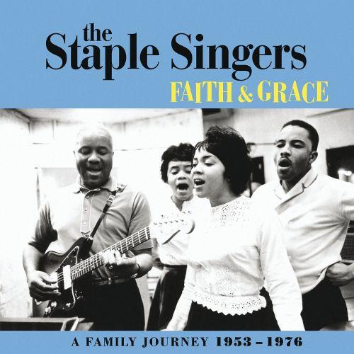 The Staple Singers Faith Amp Grace A Family Journey 1953