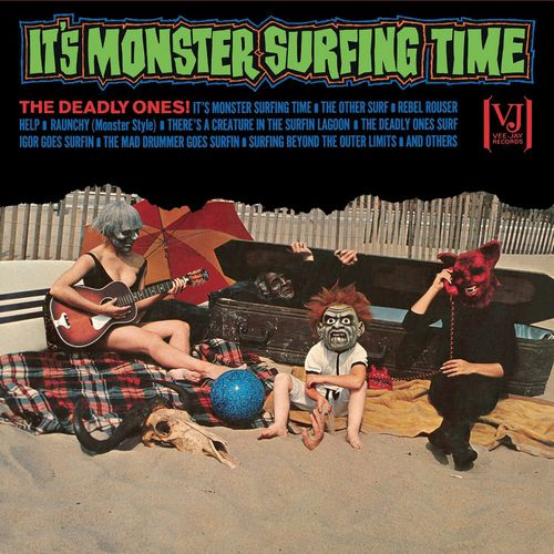 The Deadly Ones It S Monster Surfing Time Vinyl Lp
