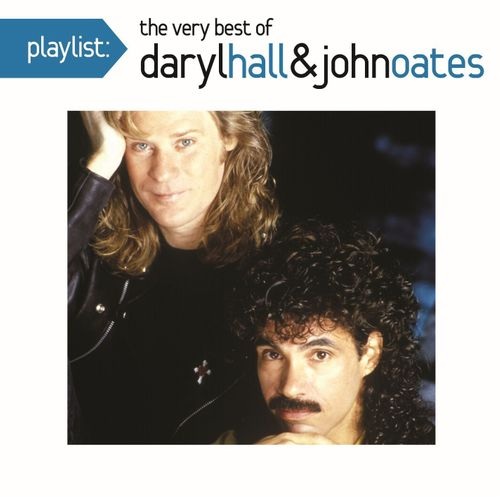 Greatest Hits Rock N Soul Pt 1 Daryl Hall John Oates: Playlist: The Very Best Of Daryl Hall
