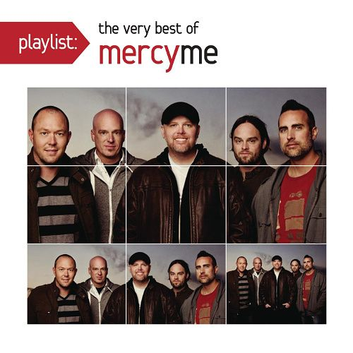 Lifer Mercyme: Playlist: The Very Best Of MercyMe (CD)
