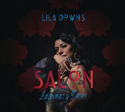 Lila Downs Sal 243 N L 225 Grimas Y Deseo Cd Amoeba Music