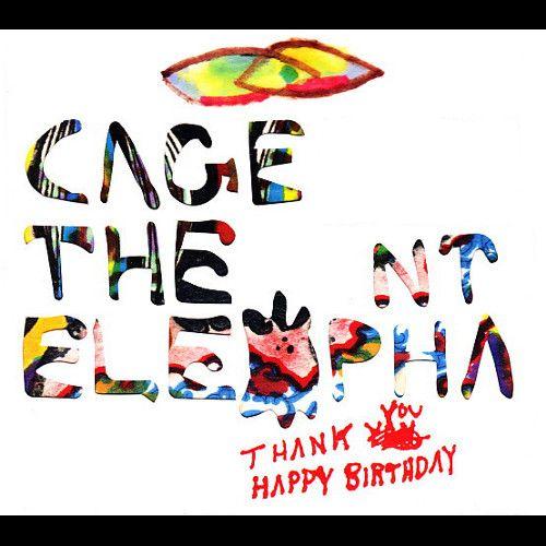 Cage The Elephant Thank You Happy Birthday Cd Amoeba