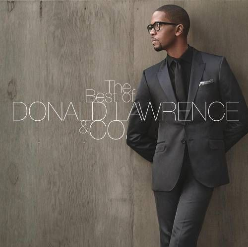 Donald Lawrence Amp Co Best Of Donald Lawrence Amp Co Cd