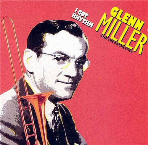 Glenn Miller Amp His Orchestra I Got Rhythm Cd Amoeba