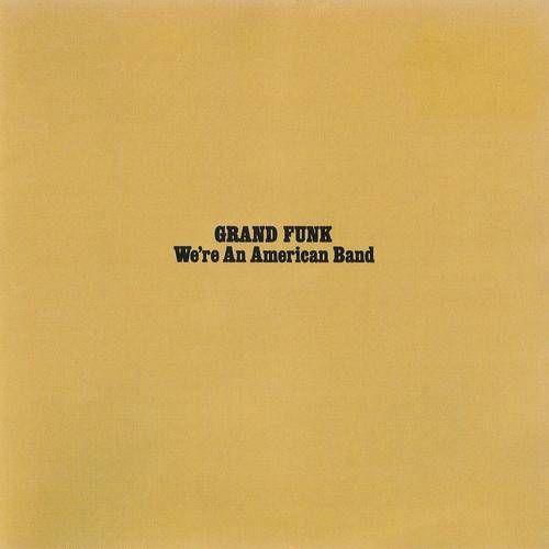 Grand Funk Railroad We Re An American Band Cd Amoeba