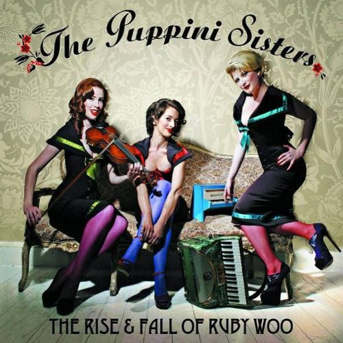 The Puppini Sisters The Rise Amp Fall Of Ruby Woo Cd