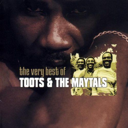 Toots Amp The Maytals The Very Best Of Toots Amp The Maytals