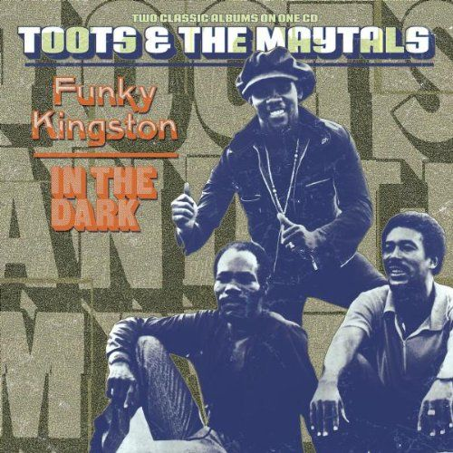 Toots Amp The Maytals Funky Kingston In The Dark Cd