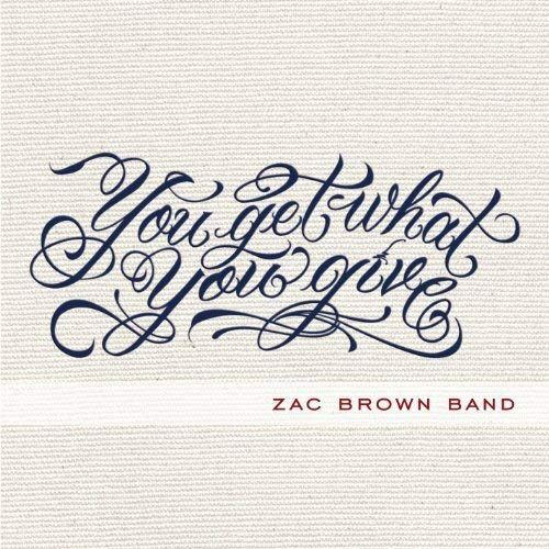 Zac Brown Band You Get What You Give Cd Amoeba Music