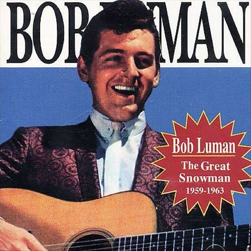 Bob Luman The Great Snowman 1959 1963 Cd Amoeba Music