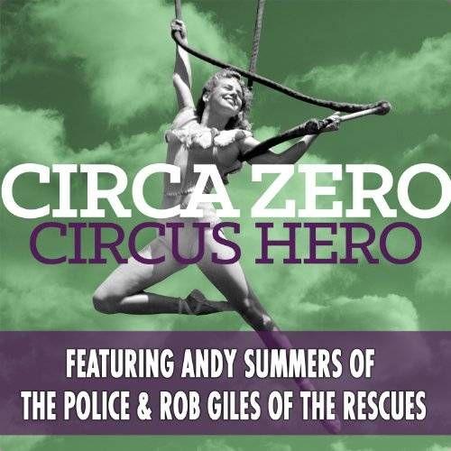 Circa Zero Circus Hero Cd Amoeba Music