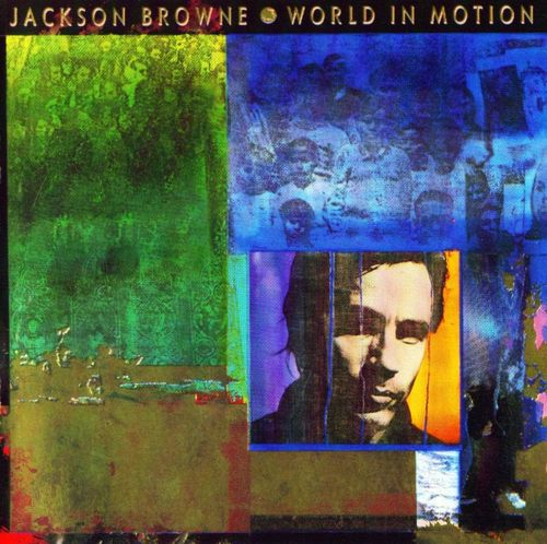 Jackson Browne World In Motion Cd Amoeba Music