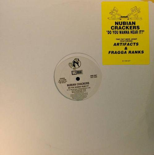 Nubian Crackers Do You Wanna Hear It Vinyl 12