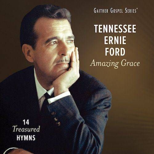 Tennessee Ernie Ford Amazing Grace 14 Treasured Hymns