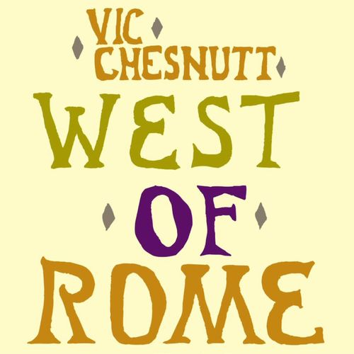 Vic Chesnutt West Of Rome Record Store Day Lp