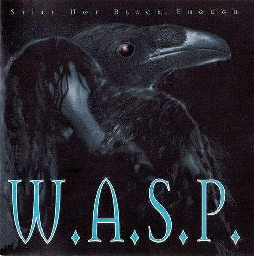 W A S P Still Not Black Enough Cd Amoeba Music