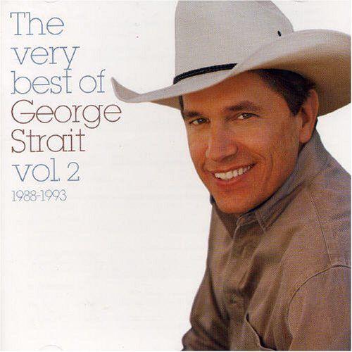 George Strait The Very Best Of George Strait Vol 2